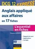 Françoise Cazenave et Paul Larreya - Anglais appliqué aux affaires DCG 12 - en 17 fiches.