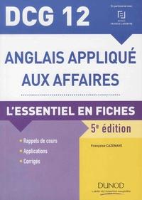 Françoise Cazenave - Anglais appliqué aux affaires DCG 12 - L'essentiel en fiches.