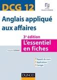 Françoise Cazenave et Paul Larreya - DCG 12 - Anglais appliqué aux affaires - 3e éd. - L'essentiel en fiches.