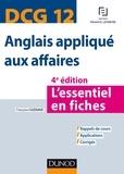 Françoise Cazenave - DCG 12 - Anglais appliqué aux affaires - 4e éd. - L'essentiel en fiches.