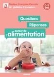 Françoise Ceccato et Lise Herzog - Questions / Réponses autour de l'alimentation - 0-3 ans.