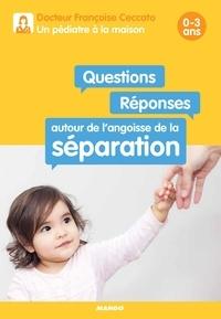 Françoise Ceccato et Lise Herzog - Questions / Réponses autour de l'angoisse de la séparation - 0-3 ans.