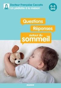 Françoise Ceccato et Lise Herzog - Questions / Réponses autour du sommeil - 0-3 ans.