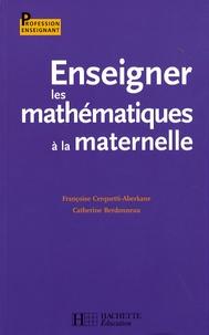 Françoise Cerquetti-Aberkane et Catherine Berdonneau - Enseigner les mathématiques à la maternelle.