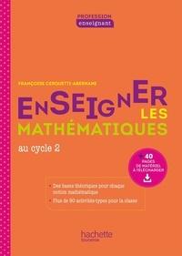 Françoise Cerquetti-Aberkane - Enseigner les mathématiques au cycle 2.