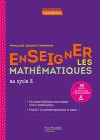 Françoise Cerquetti-Aberkane - Enseigner les Mathématiques au cycle 3.