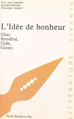 L'idée de bonheur chez Stendhal, Gide, Giono