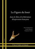 Françoise Cévaër et Lyonel Trouillot - La figure du loser - Dans le film et la littérature d'expression française.