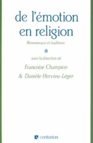 Françoise Champion et Danièle Hervieu-Léger - De l'émotion en religion - Renouveaux et traditions.