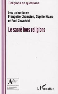 Françoise Champion et Sophie Nizard - Le sacré hors religions.