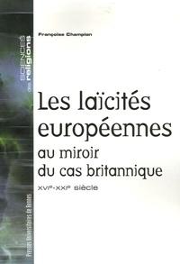 Françoise Champion - Les laïcités européennes au miroir du cas britannique - XVIe-XXIe siècle.