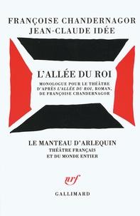 Françoise Chandernagor et Jean-Claude Idée - L'allée du Roi - Monologue pour le théâtre d'après L'Allée du Roi, roman, de Françoise Chandernagor.