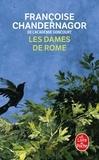 Françoise Chandernagor - La Reine oubliée Tome 2 : Les Dames de Rome.