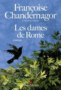 Françoise Chandernagor - Les dames de Rome.