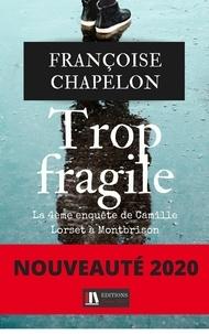 Françoise Chapelon - Trop fragile.