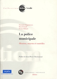 Françoise Chaponneaux et Pascal Girault - La police municipale - Missions moyens et controles.