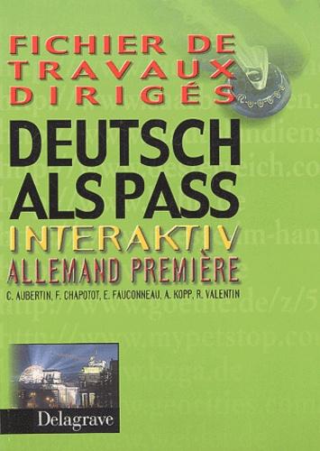 Françoise Chapotot et Claude Aubertin - Allemand 1ère Deutsch Als Pass Interaktiv - Fichier de travaux dirigés.