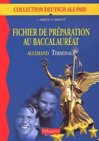 Françoise Chapotot et Claude Aubertin - Allemand Terminale. - Fichier de préparation au baccalauréat.