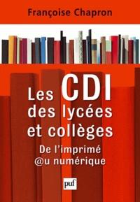Pdf il livres téléchargement gratuit Les CDI des lycées et collèges  - De l'imprimé au numérique