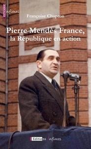 Françoise Chapron - Pierre Mendès France, la République en action.