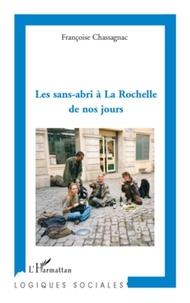 Françoise Chassagnac - Les sans-abri à La Rochelle de nos jours.