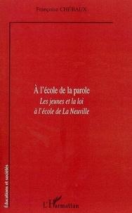 Françoise Chébaux - A l'école de la parole les jeunes de la loi à l'école de la Neuville..