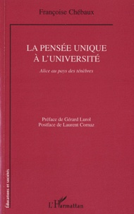 Françoise Chébaux - La pensée unique à l'université - Alice au pays des ténèbres.