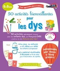 Françoise Chée - 50 activités bienveillantes pour les dys.