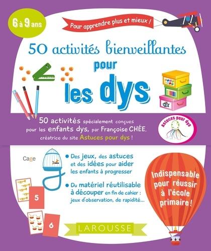 50 activités bienveillantes pour les dys Adapté aux dys