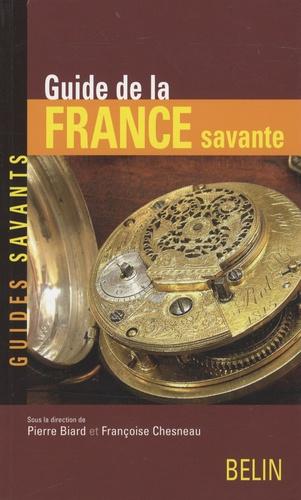 Françoise Chesneau - Guide de la France savante.