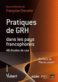 Françoise Chevalier - Pratiques de GRH dans les pays francophones - 48 études de cas.
