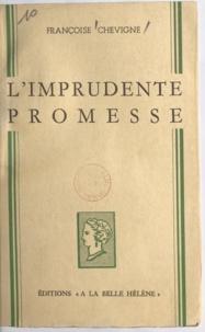 Françoise Chevigné - L'imprudente promesse.