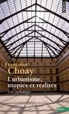 Françoise Choay - L'urbanisme, utopies et réalités - Une anthologie.