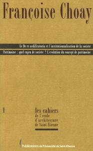 Françoise Choay - Le De re aedificatoria et l'institutionnalisation de la société - Patrimoine : quel enjeu de société ? L'évolution du concept de patrimoine.