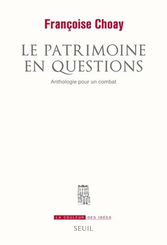 Le patrimoine en question. Anthologie pour un combat