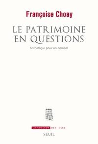 Françoise Choay - Le patrimoine en question - Anthologie pour un combat.