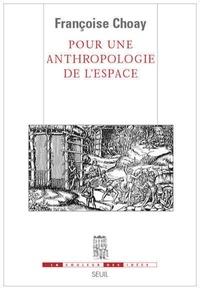 Françoise Choay - Pour une anthropologie de l'espace.