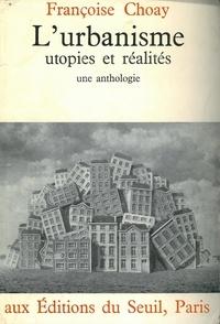 Françoise Choay - URBANISME UTOPIES ET REALITES.