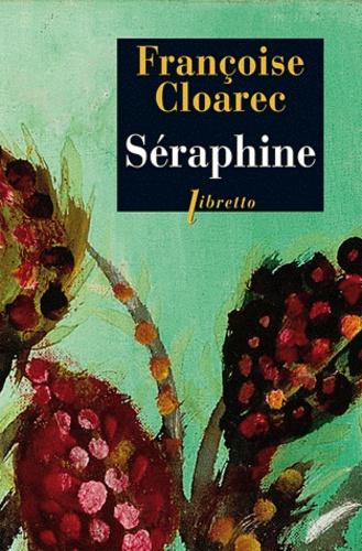 Françoise Claorec - Séraphine - La vie rêvée de Séraphine de Senlis.