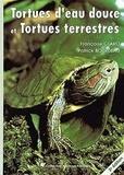 Françoise Claro et Patrick Bourdeau - Tortues d'eau douce et tortues terrestres.