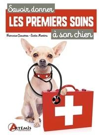 Françoise Claustres et Elodie Martins - Savoir donner les premiers soins à son chien.
