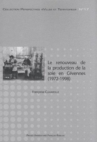 Le renouveau de la production de la soie en Cévennes (1972-1998). Chronique d'une relance annoncée