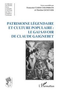Françoise Clier-Colombani et Martine Genevois - Patrimoine légendaire et culture populaire : le gai savoir de Claude Gaignebet.