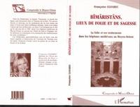 Françoise Cloarec - BIMARISTANS, LIEUX DE FOLIE ET DE SAGESSE. - La folie et ses traitements dans les hôpitaux médiévaux au Moyen-Orient.