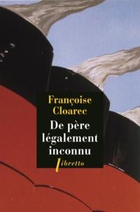 Françoise Cloarec - De père légalement inconnu.