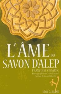 Françoise Cloarec - L'âme du savon d'Alep.