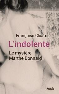 Françoise Cloarec - L'indolente - Le mystère de Marthe Bonnard.