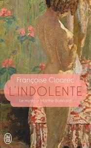 Françoise Cloarec - L'indolente - Le mystère Marthe Bonnard.
