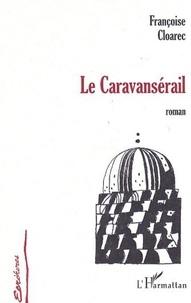 Françoise Cloarec - Le caravanserail.