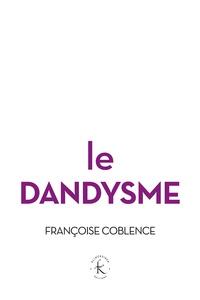 Françoise Coblence - Le dandysme.